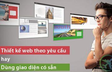 Thiết kế website theo yêu cầu hay làm web theo mẫu