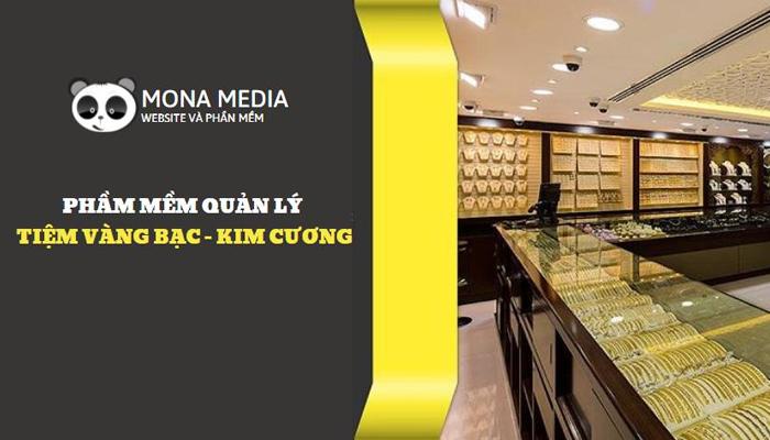Phần mềm quản lý tiệm vàn bạc - trang sức Mona Media